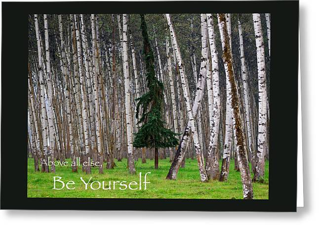 Above All Else Be Yourself Greeting Card by Mary Lee Dereske