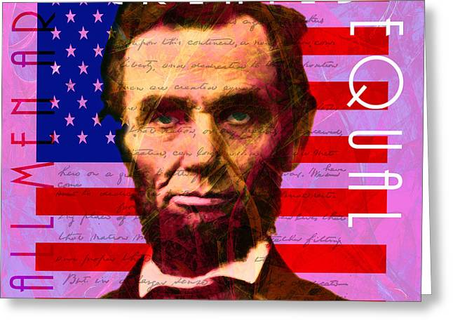 Abraham Lincoln Gettysburg Address All Men Are Created Equal 20140211m88 Greeting Card by Wingsdomain Art and Photography
