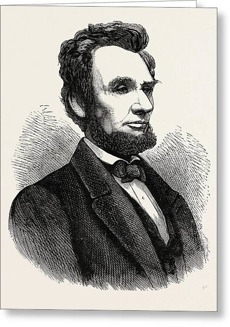 Abraham Lincoln, He Was The 16th President Of The United Greeting Card by American School