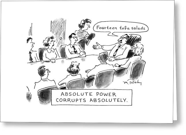 Absolute Power Corrupts Absolutely: Greeting Card
