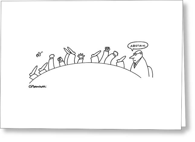 Abstain Greeting Card by Charles Barsotti