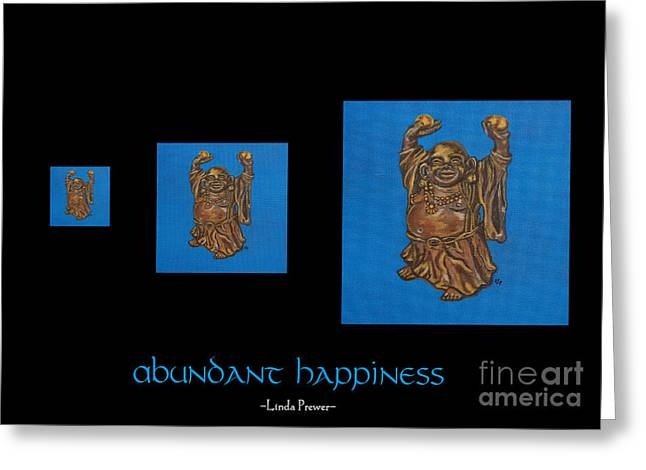 Abundant Happiness Greeting Card by Linda Prewer