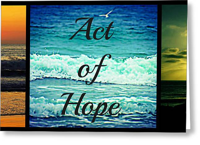 Act Of Faith Hope Love Collage Greeting Card by Sharon Soberon