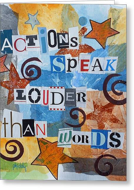 Actions Speak Louder Than Words Greeting Card