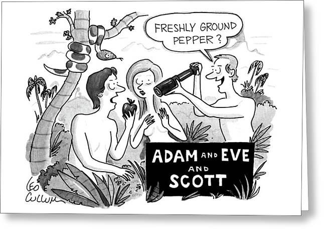 Adam And Eve And Scott Greeting Card by Leo Cullu