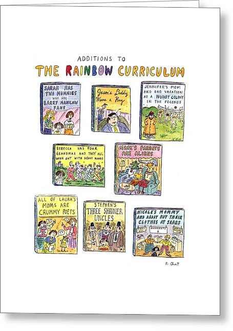 Additions To The Rainbow Curriculum Greeting Card by Roz Chast