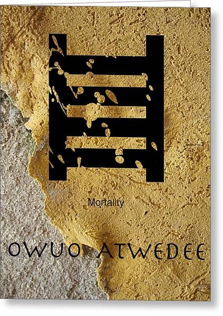 Adinkra  Owuo Atwedee Greeting Card by Kandy Hurley