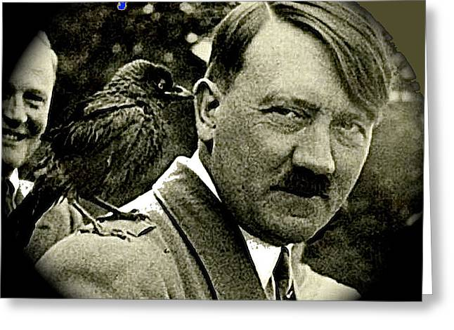Adolf Hitler And A Feathered Friend C.1941-2008 Greeting Card by David Lee Guss