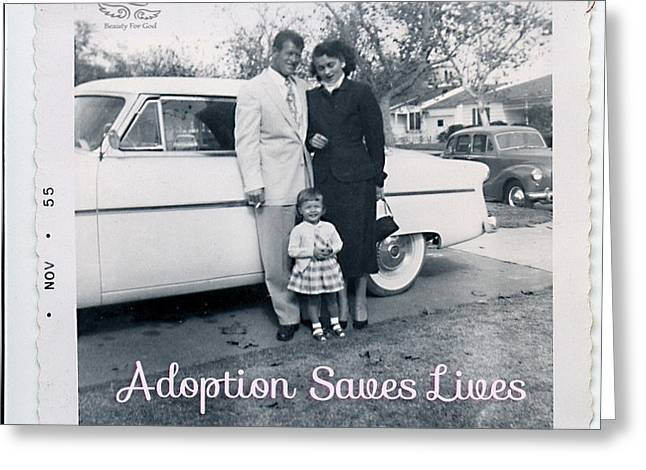 Greeting Card featuring the photograph Adoption Saves Lives by Beauty For God