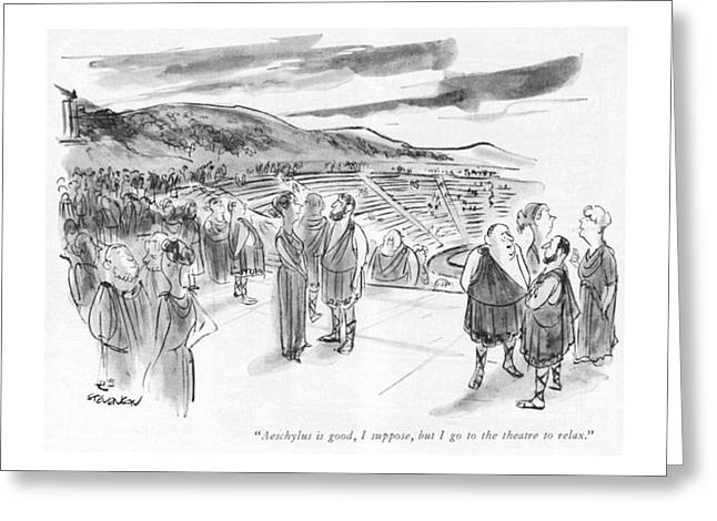 Aeschylus Is Good Greeting Card by James Stevenson