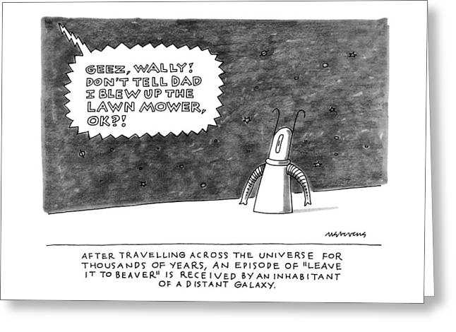 After Traveling Across The Universe For Thousands Greeting Card by Mick Stevens