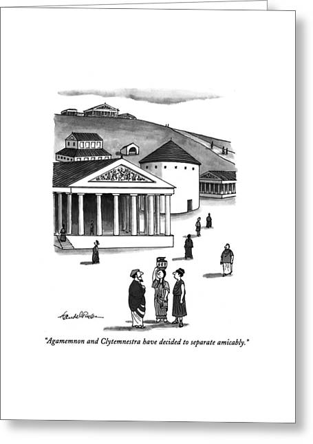 Agamemnon And Clytemnestra Have Decided Greeting Card by J.B. Handelsman