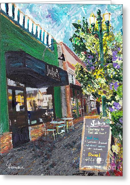Greeting Card featuring the painting Alameda Julie's Coffee N Tea Garden by Linda Weinstock