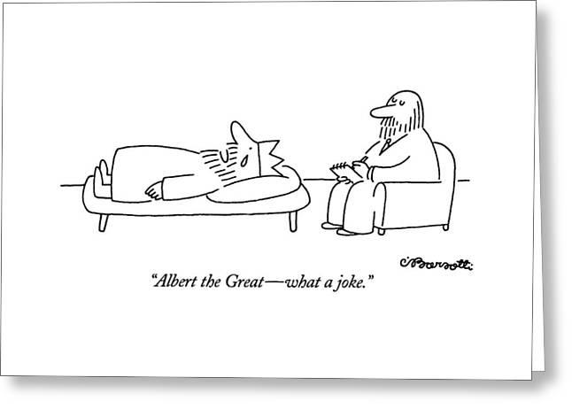 Albert The Great - What A Joke Greeting Card