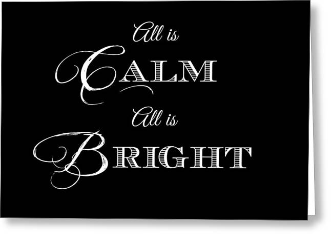 All Is Calm All Is Bright Greeting Card by Chastity Hoff