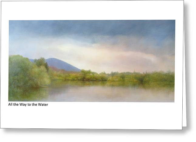 All The Way To The Water Greeting Card