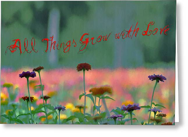 All Things Grow With Love Greeting Card by Bill Cannon
