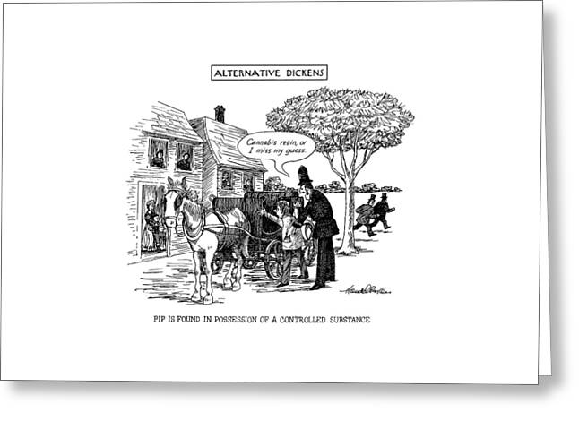 Alternative Dickens Pip Is Found In Possession Greeting Card by J.B. Handelsman