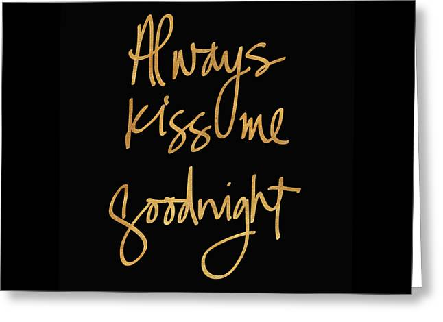 Always Kiss Me Goodnight On Black Greeting Card by South Social Studio