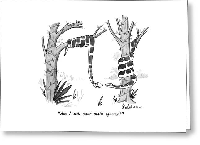 Am I Still Your Main Squeeze? Greeting Card