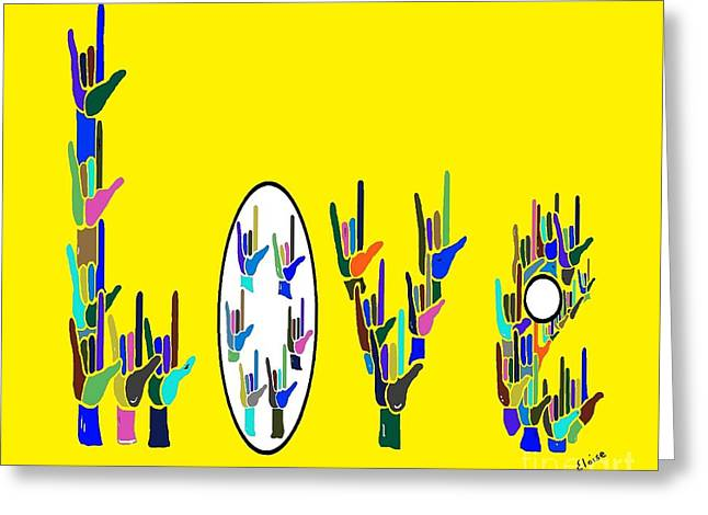 American Sign Language Love Hands Greeting Card by Eloise Schneider