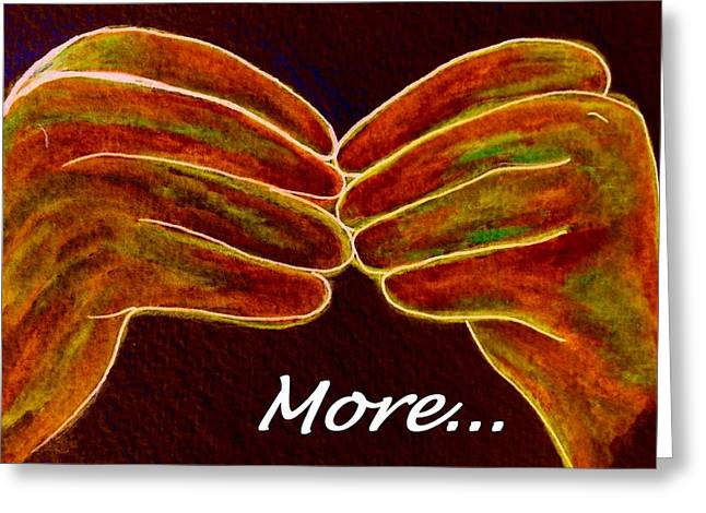 American Sign Language More Greeting Card by Eloise Schneider