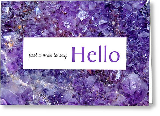 Greeting Card featuring the photograph Amethyst Hello by Donna Proctor