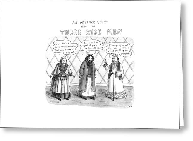 An Advance Visit From The Three Wise Men Greeting Card by Roz Chast