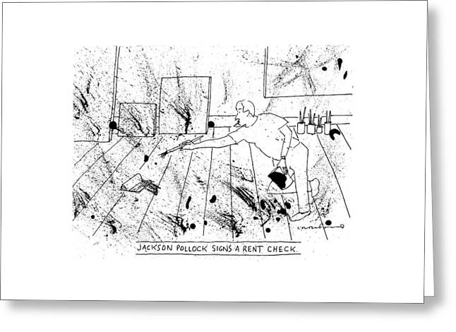An Artist, Presumable Jackson Pollock, Reaches Greeting Card by Michael Crawford