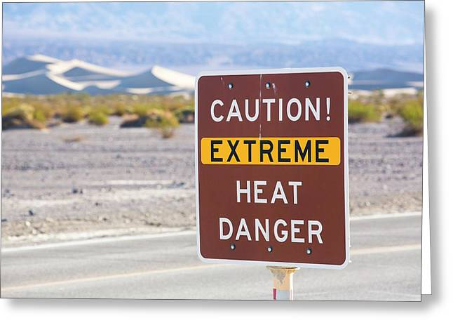 An Extreme Heat Danger Sign Greeting Card by Ashley Cooper