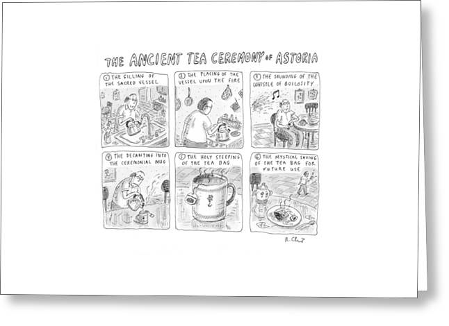 'ancient Tea Ceremony Of Astoria' Greeting Card by Roz Chast