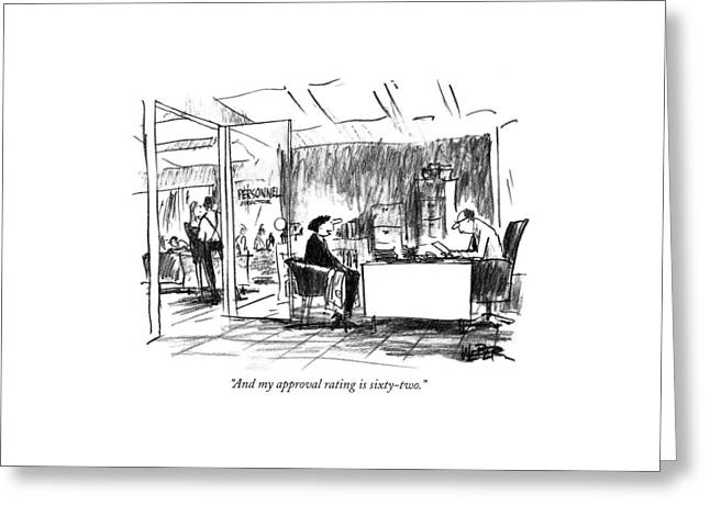 And My Approval Rating Is Sixty-two Greeting Card by Robert Weber