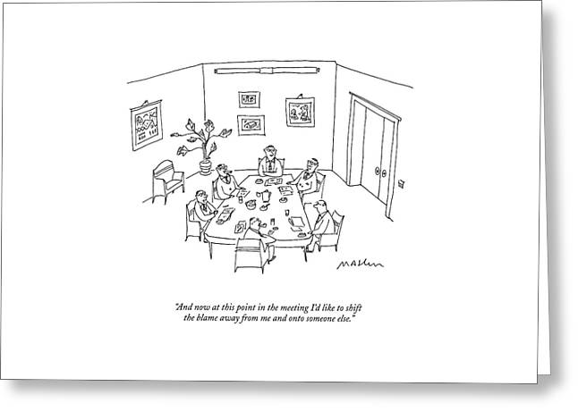 And Now At This Point In The Meeting I'd Like Greeting Card by Michael Maslin