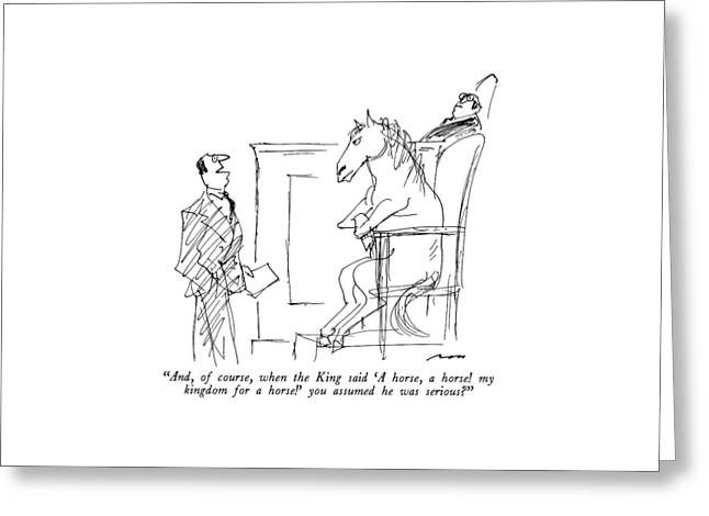 And, Of Course, When The King Said 'a Horse Greeting Card by Al Ross