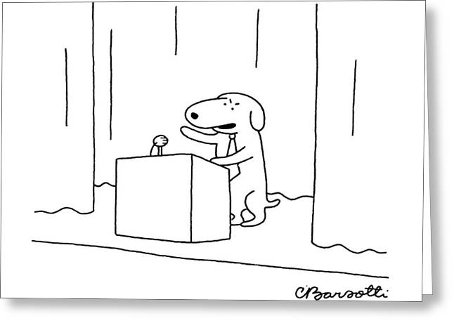 And Since When Is Loyalty A Bad Word? Greeting Card by Charles Barsotti