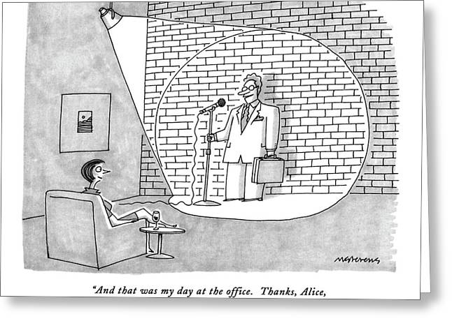 And That Was My Day At The Office.  Thanks Greeting Card by Mick Stevens