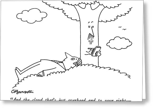 And The Cloud That's Just Overhead Greeting Card by Charles Barsotti