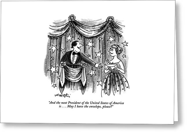 And The Next President Of The United States Greeting Card