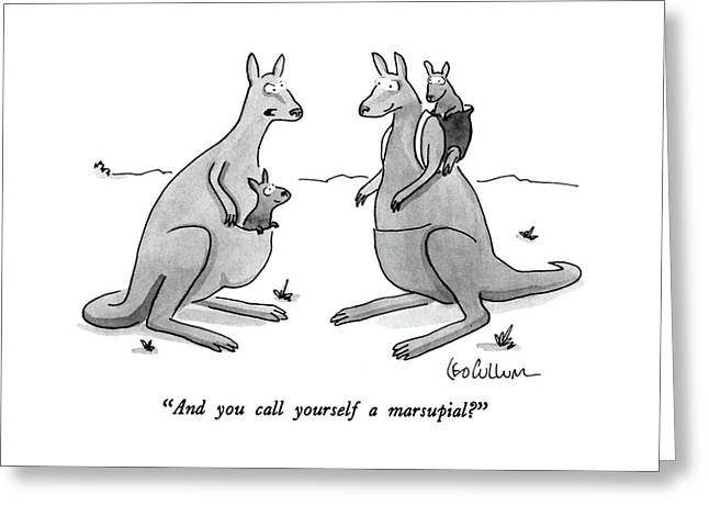 And You Call Yourself A Marsupial? Greeting Card