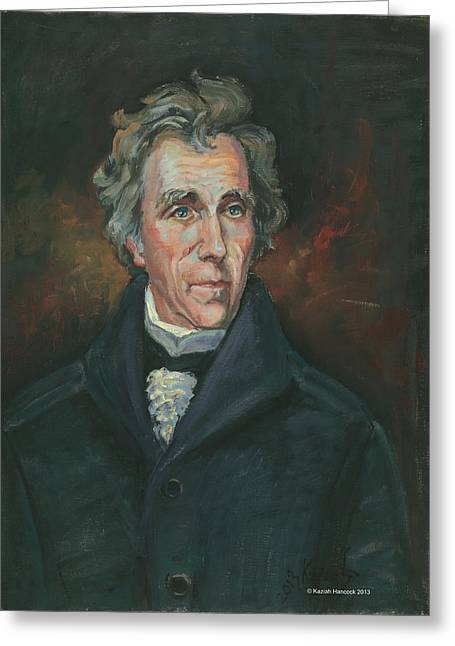 Andrew Jackson Greeting Card by Kaziah Hancock