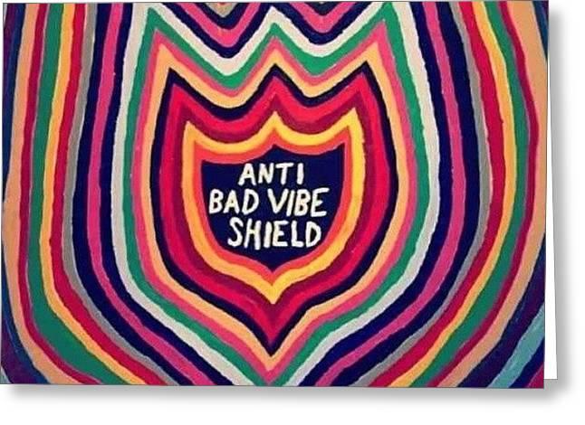 #antibadvibe #shield #badvibe Greeting Card
