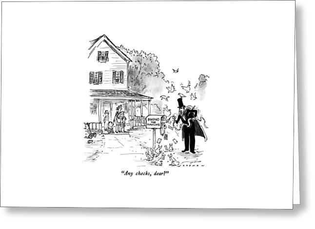 Any Checks, Dear? Greeting Card by Bill Woodman