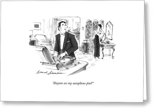 Anyone See My Saxophone Pin? Greeting Card by Bernard Schoenbaum