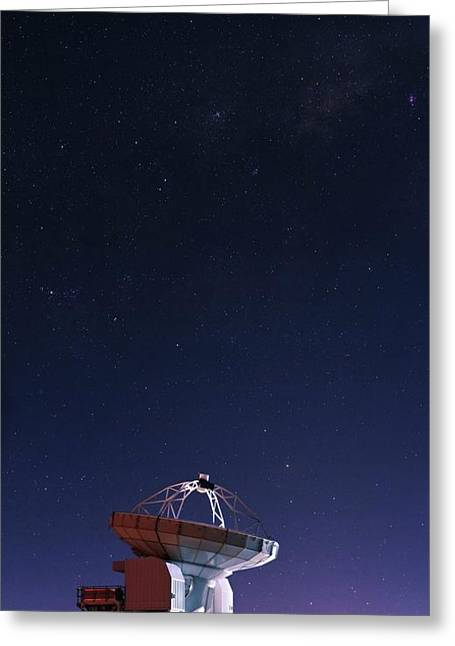 Apex Radio Telescope And Night Sky Greeting Card by Babak Tafreshi