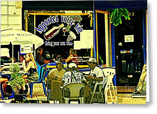 Apportez Votre Vin Bring Your Own Wine Summer At The Resto Terrace Montreal Cafe Street Scene Greeting Card by Carole Spandau