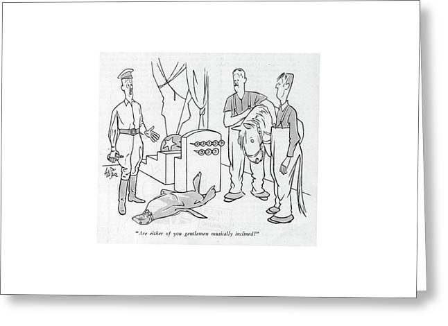 Are Either Of You Gentlemen Musically Inclined? Greeting Card by George Price