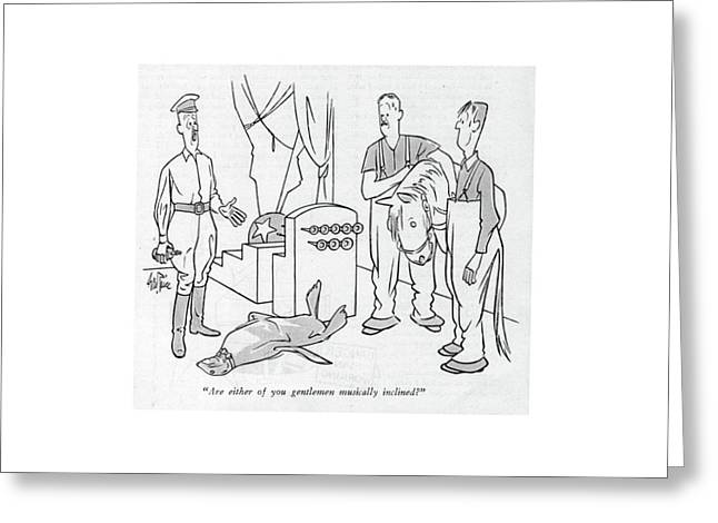 Are Either Of You Gentlemen Musically Inclined? Greeting Card
