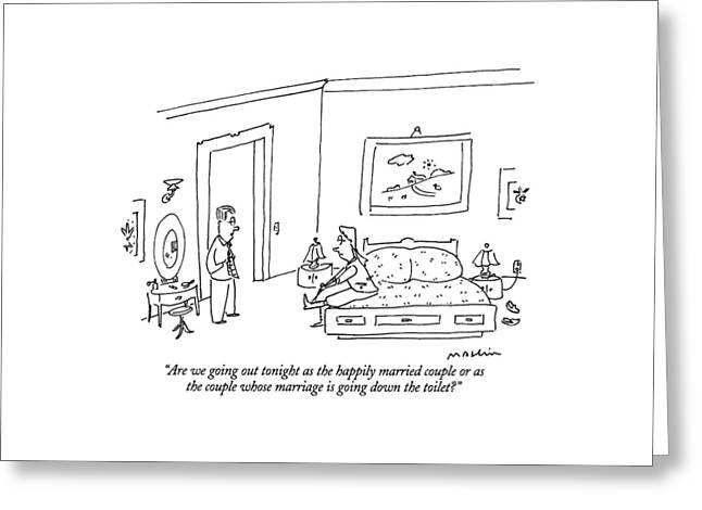 Are We Going Out Tonight As The Happily Married Greeting Card by Michael Maslin