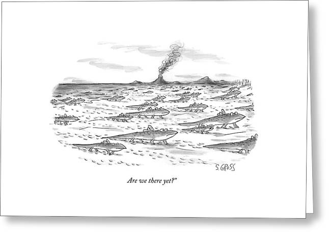 Are We There Yet? Greeting Card by Sam Gross
