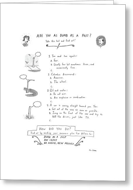 Are You As Dumb As A Post? Greeting Card by Roz Chast